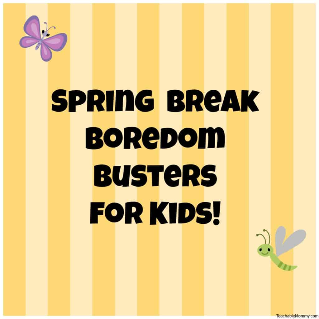 Spring Break Boredom Busters, Kid science experiments, activities for children