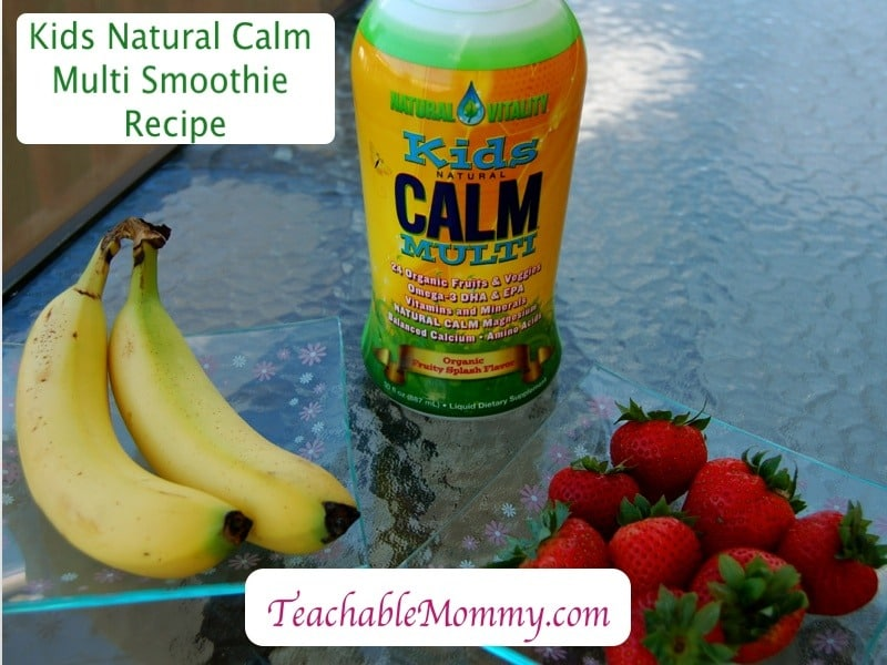 Natural Vitality Giveaway! Kids Natural Calm Multivitamin, calming kid's smoothie recipe
