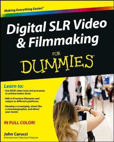 Digital SLR Video and Filmmaking For Dummies review