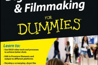 Make Awesome Videos Thanks To Digital SLR Video and Filmmaking For Dummies!