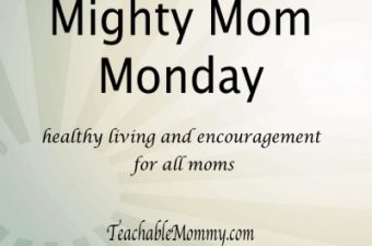 Mighty Mom Monday