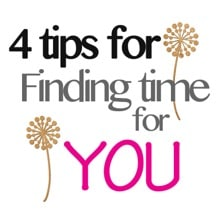4 Tips for Finding Time for You