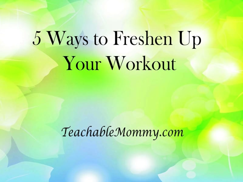5 Ways to Freshen Up Your Workout #fitfluential
