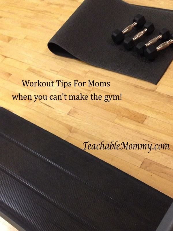 Workout tips for moms, workouts you can do at home, workouts for moms and kids, fitting in fitness as a mom