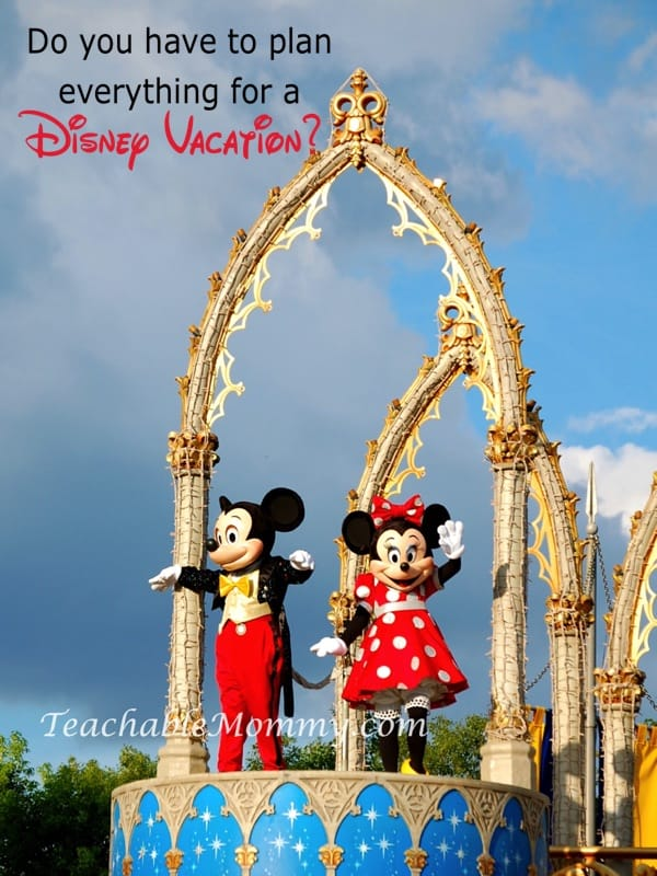 Do you have to plan everything for a Disney Vacation? Disney Vacation Planning, How not to stress planning a Disney World Vacation