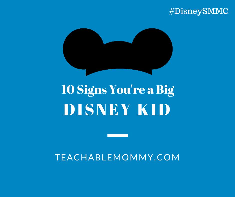 10 Signs you are a big Disney Kid, #DisneySide #DisneySMMoms, #DisneySMMC