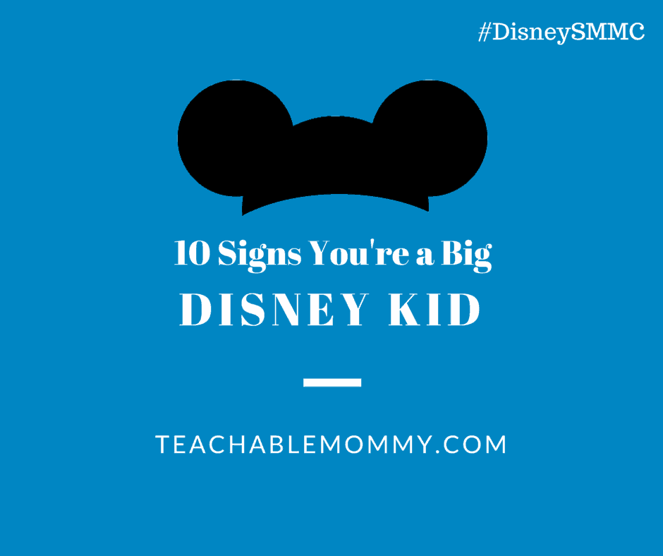 10 Signs you are a big Disney Kid, #DisneySide #DisneySMMoms, #DisneySMMC