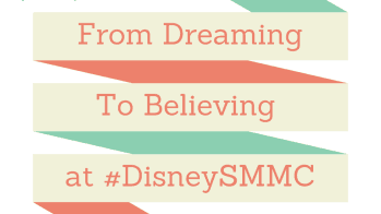 From Dreaming to Believing at Disney Social Media Moms Celebration | #DisneySMMC