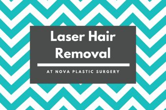 Laser Hair Removal at NOVA Plastic Surgery
