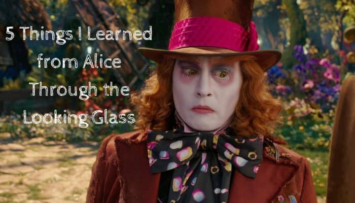 5 Things Learned From Through the Looking Glass