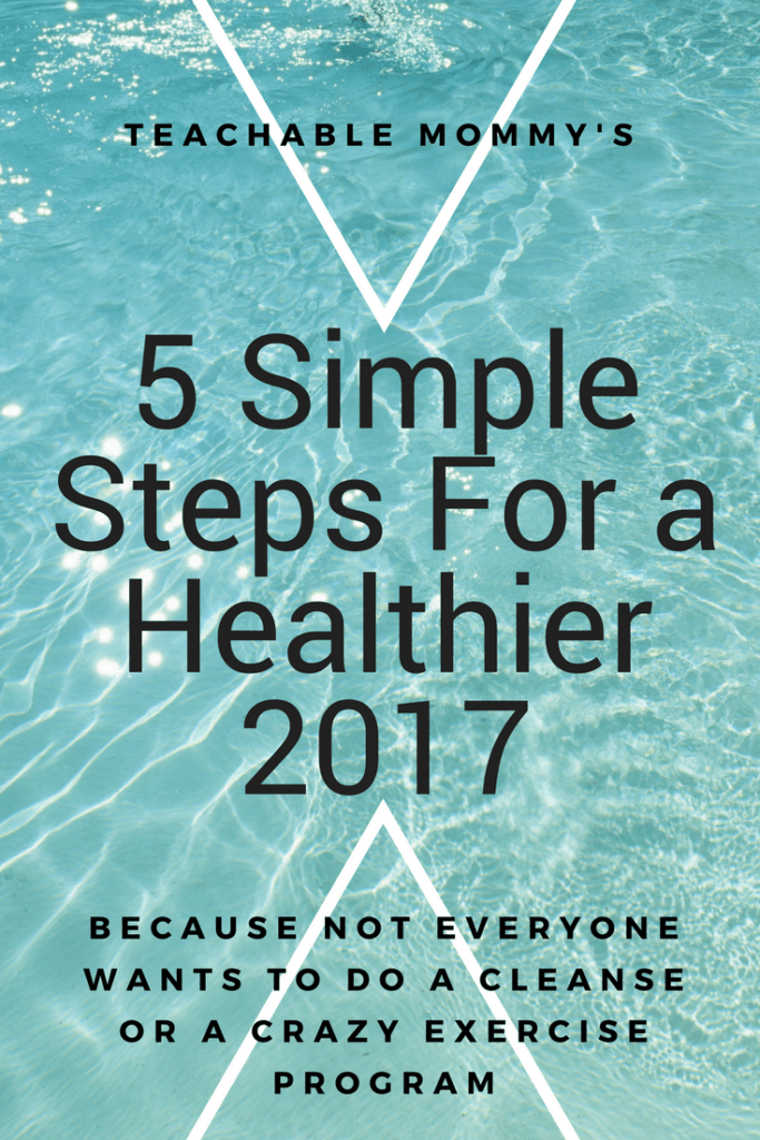 5 Simple Steps For a Healthier 2017