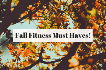 Fall Fitness Must Haves!