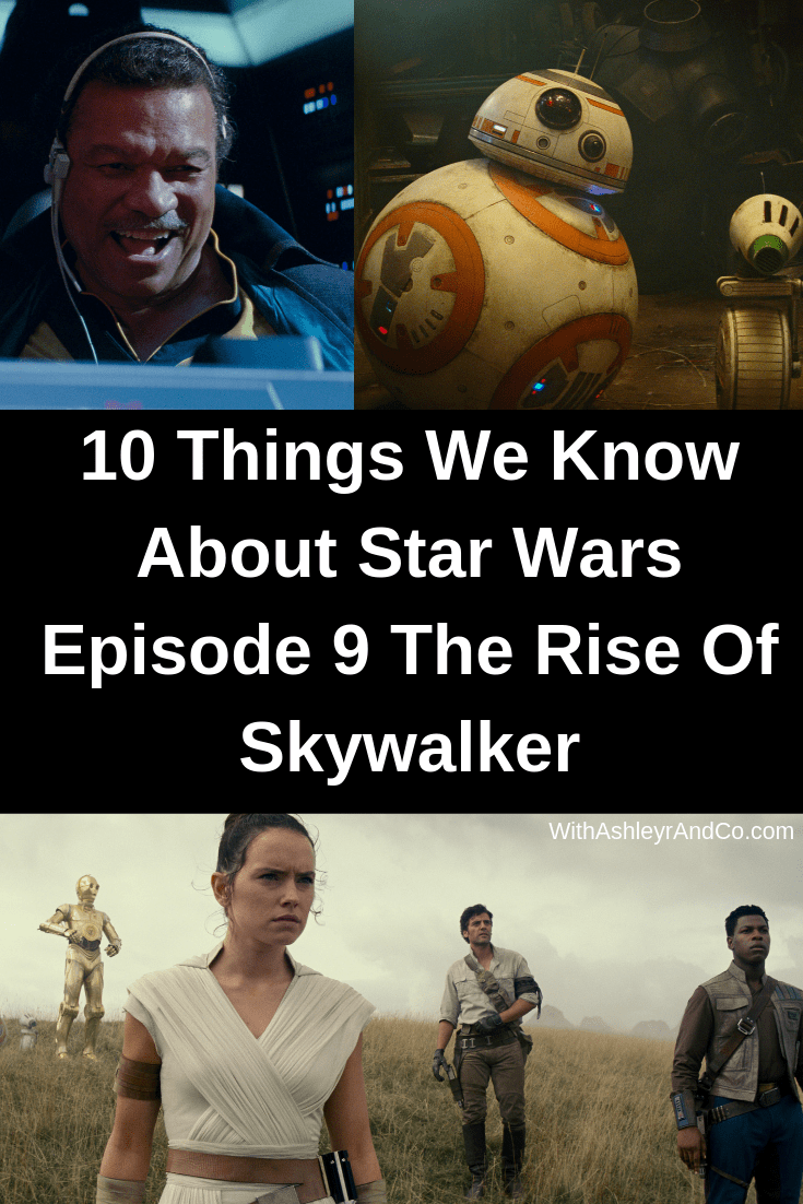 10 Things We Know About Star Wars Episode 9 The Rise Of Skywalker