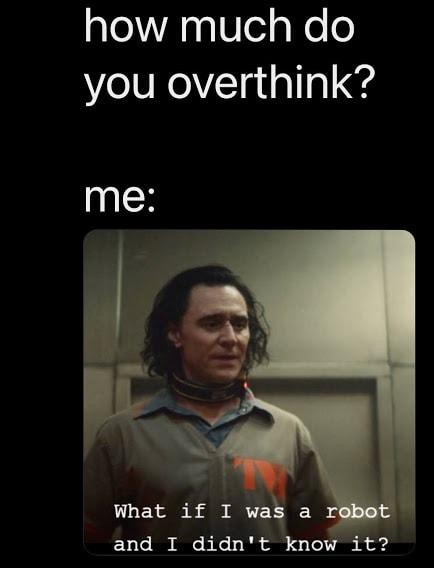 Loki Memes overthinking